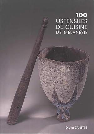 """100 Ustensiles de Cuisine de Mélanésie (Collection """"Et Si Nous Parlions l'..."""