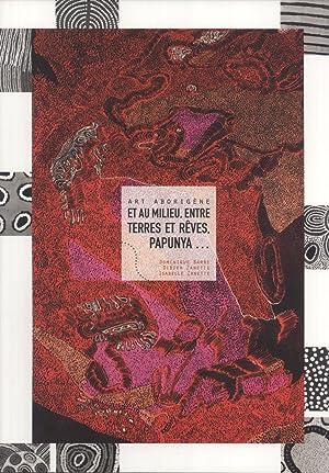 Art Aborigène Et au Milieu, Entre Terres et Rêves, Papunya: Dominique Barbe; Didier ...