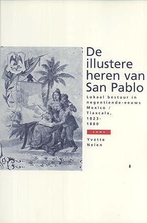 De Illustere Heren van San Pablo: Lokaal bestuur in Negentiende-Eeuws Mexico: Tlaxcala, 1823-1880 (...
