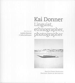 Kai Donner: Linguist, Ethnographer, Photographer: Joakim Donner & Jua Janhunen (editors)