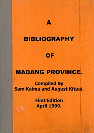 A Bibliography of Madang Province: Sam Kaima & August Kituai (compilers)