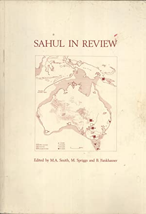 Sahul in Review: Pleistocene Archaeology in Australia, New Guinea and Island Melanesia: Smith, M A....