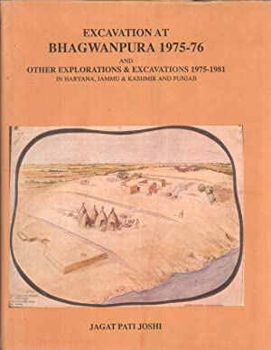 Excavation at Bhagwanpura, 1975-76 and other explorations & excavations, 1975-81 in Haryana, ...