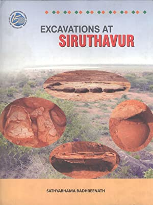 Excavations at Siruthavur (Memoirs of the Archaeological Survey of India, 105): Sathyabhama ...