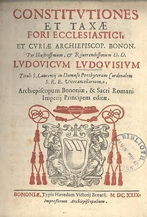 Constitutiones et Taxae fori Ecclesiastici et Curiae Archiepiscop: Ludovicum Ludovisium