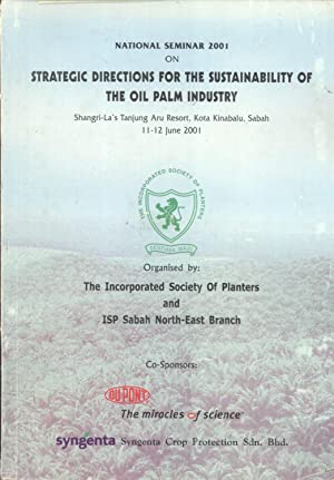 National Seminar 2001 on Strategic Directions for the Sustainability of the Oil Palm Industry, ...