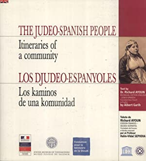 The Judeo-Spanish People: Itineraries of a Community / Los Djudeo-Espanyoles: Los Kaminos de ...