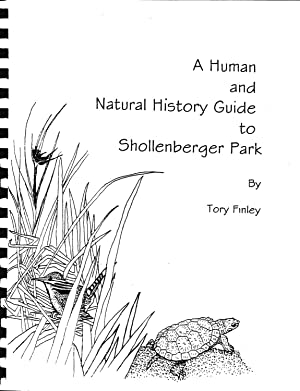 A Human and Natural History Guide to Shollenberger Park: Tory Finley