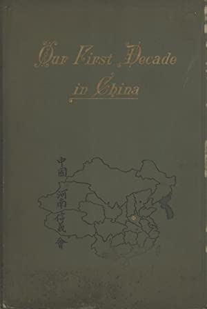 Our First Decade in China, 1905-1915: The Augustana Mission in the Province of Honan
