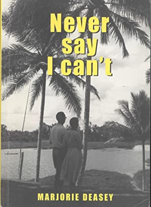 Never Say, 'I Can't': Marjorie Deasey (author); Gwyneth Priestly (as told to)