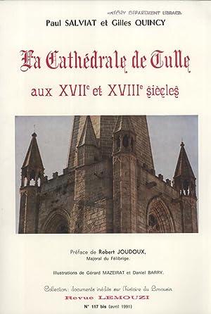 La Cathédrale de Tulle aux XVIIe et XVIIIe Siècles: Nouveaux Aperçus d'...