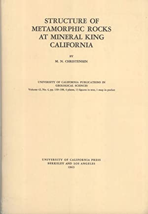 Structure of Metamorphic Rocks at Mineral King (University of California Publications in Geological...