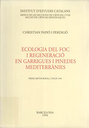 Ecologia del Foc i Regeneració en Garrigues i Pinedes Mediterrànies: Christian Papió ...