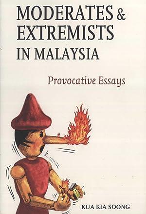 Moderates & Extremists in Malaysia: Provocative Essays: Kua Kia Soong