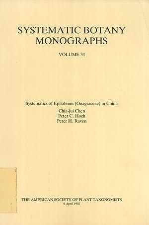 Systematics of Epilobium (Onagraceae) in China (Systematic Botany Monographs, 34): Chia-Jui Chen; ...