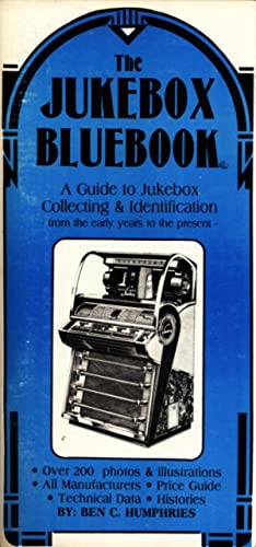 The Jukebox Bluebook: A Guide to Jukebox: Ben C. Humphries