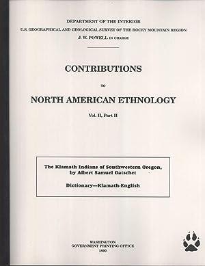 The Klamath Indians of Southwestern Oregon: Dictionary: Albert Samuel Gatschet