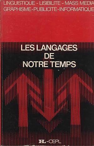 Les Langages De Notre Temps (Linguistique-Lisibilite-Mass Media-Graphisme-Publicite-Informatique): François Richaudeau; Danièle