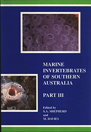 Marine Invertebrates of Southern Australia. Part III: S. A. Shepherd