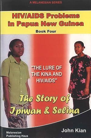 The Story of Ipiwan and Selina: The: John Kian