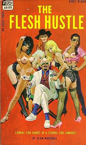 The Flesh Hustle (Adult Book, AB408): Alan Marshall (pseudonym);