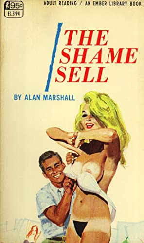 The Shame Sell (Ember Library, EL394): Alan Marshall (pseudonym);