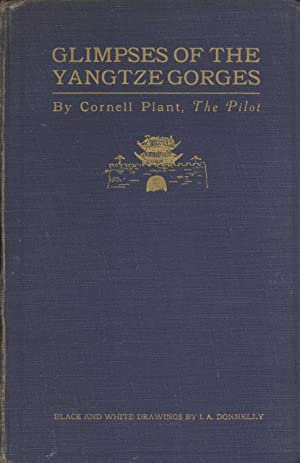 Glimpses of the Yangtze Gorges: Cornell Plant (author);
