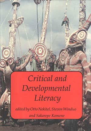 Critical and Developmental Literacy: Nekitel, Otto Ignatius M. S., and Winduo, Steven Edmund, and ...