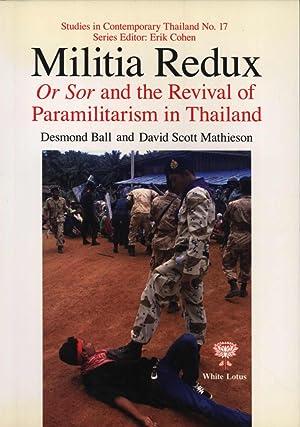 Militia Redux, Or Sor and the Revival of Paramilitarism in Thailand: Desmond Ball, David Scott ...
