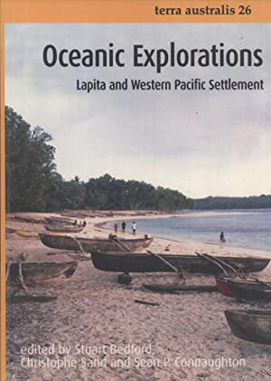 Oceanic Explorations: Lapita and Western Pacific Settlement: Stuart Bedford, Christophe Sand, Sean ...