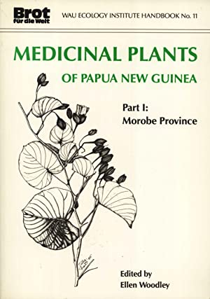 Medicinal Plants of Papua New Guinea. Part I: Morobe Province: Ellen Woodley (editor)