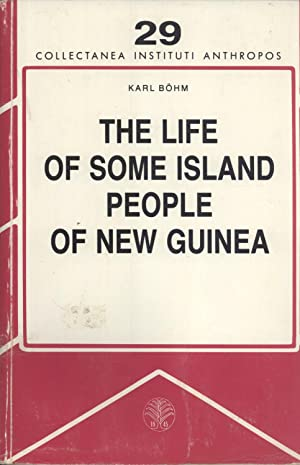 The Life of Some Island People of New Guinea: A Missionary's Observations of the Volcanic ...