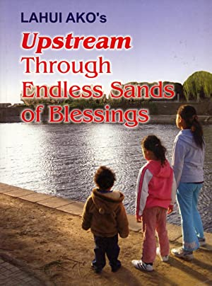 Upstream Through Endless Sands of Blessings: Lahui Ako