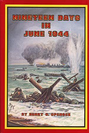 Nineteen days in June, 1944: a soldier's story of his part along with the officers and ...