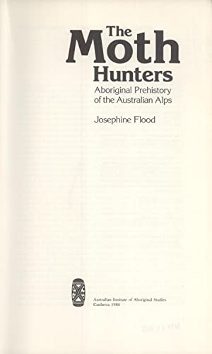 Moth Hunters aboriginal prehistory of the Australian Alps: Flood, Josephine