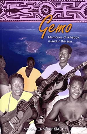 Gemo: Memories of a Happy Island in the Sun, a Hospital for Treating Leprosy and Tuberculosis ...