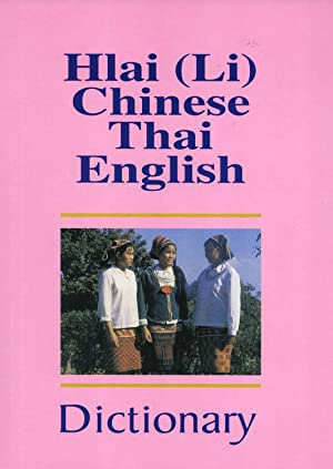 Hlai (Li)-Chinese-Thai-English Dictionary: Somsonge Burusphat, Wen Minying, Wen Ying