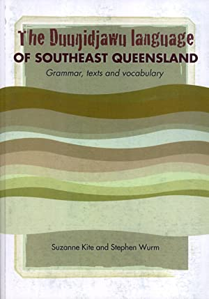 The Duungidjawu Language of the Southeast Queensland: Grammar, Texts and Vocabulary (Pacific ...
