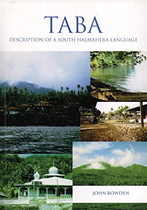 Taba: Description of a South Halmahera language (Pacific linguistics 521): John Bowden
