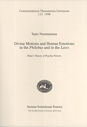 Divine Motions and Human Emotions in Philebus and in the Laws: Plato's Theory of Psychic ...