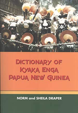 Dictionary of Kyaka Enga, Papua New Guinea: Norm Draper, Sheila Draper