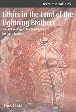 Lithics in the Land of the Lightning Brothers: the Archaeology of Wardaman Country, Northern ...