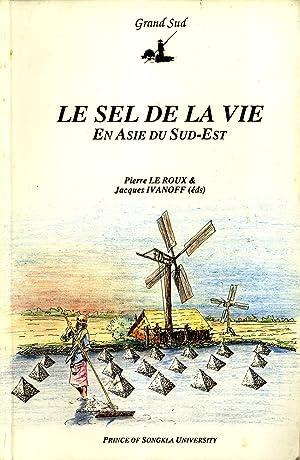 Le Sel de la vie en Asie du Sud-est: Le Roux, Pierre, and Ivanoff, Jacques (editors)