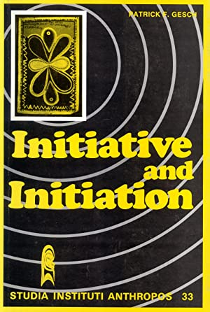 Initiative and Initiation: A Cargo Cult-Type Movement in the Sepik Against Its Background in ...