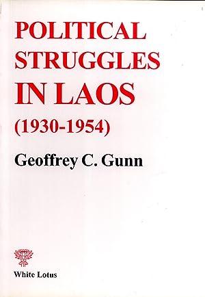 Political Struggles in Laos: 1930-1954: Gunn, Geoffrey C.