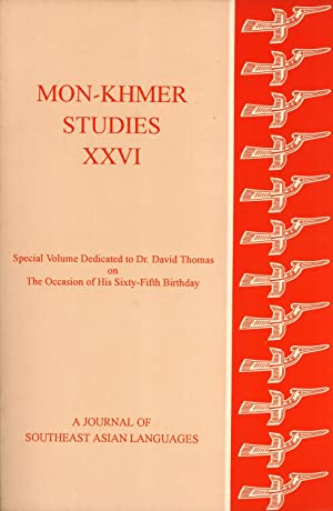 Mon-Khmer Studies, Volume XXVI (26): Special Volume Dedicated to Dr. David Thomas on the Occasion ...