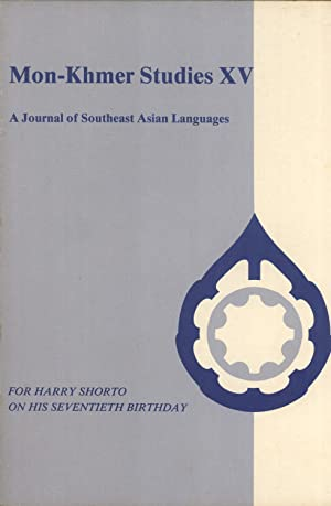 Mon-Khmer Studies, Volume XV: A Journal of Southeast Asian Languages. For Harry Shorto on His ...