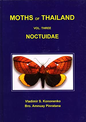 Moths of Thailand. Volume Three: Noctuidae, an Illustrated Catalogue of the Noctuidae (Insecta, ...