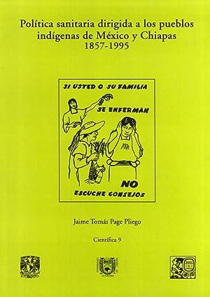 Política Sanitaria Dirigida a Los Pueblos Indígenas De México y Chiapas 1857-...