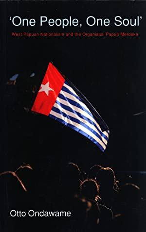 One People, One Soul: West Papuan Nationalism: Ondawame, Otto
